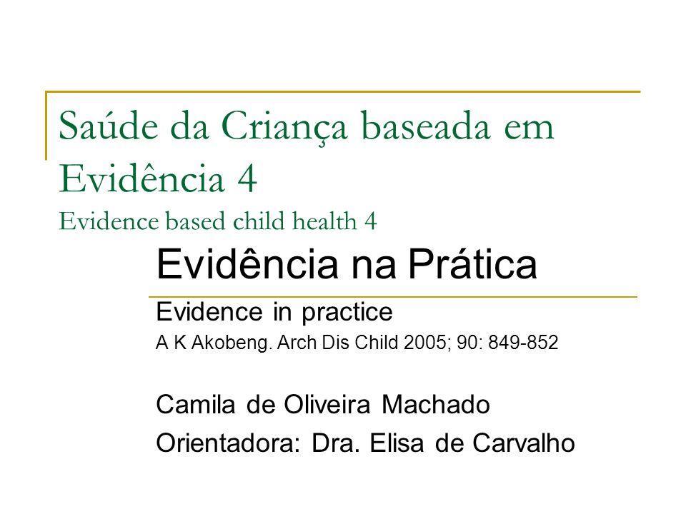 Saúde da Criança baseada em Evidência 4 Evidence based child health 4