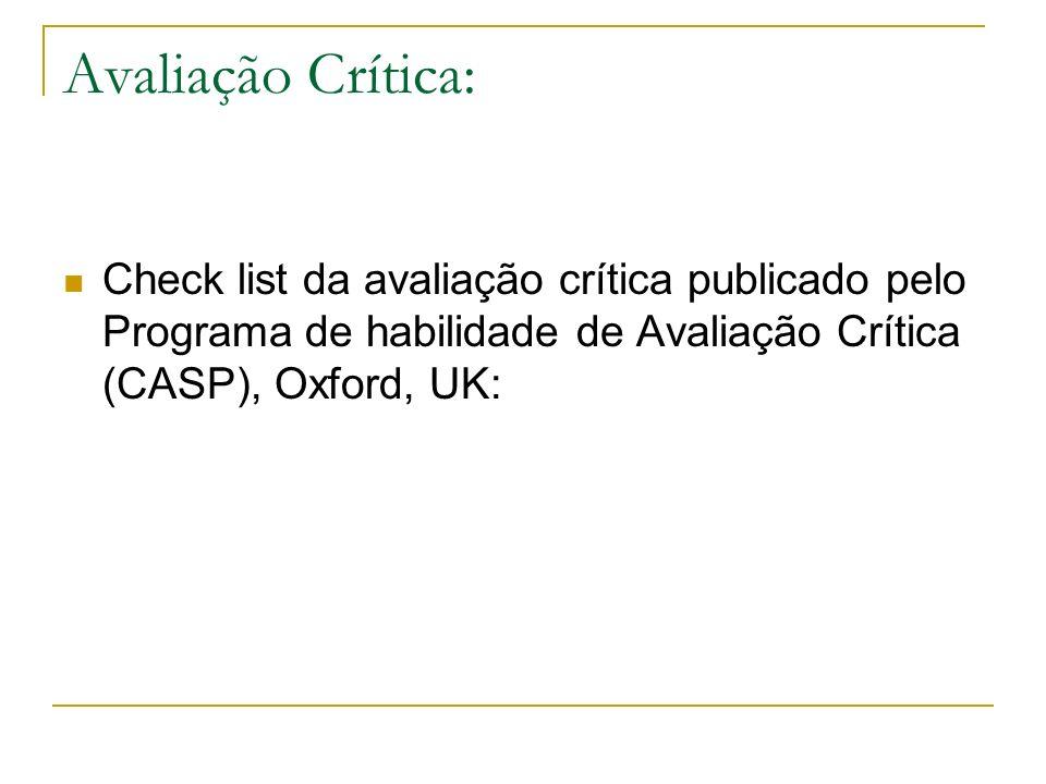 Avaliação Crítica:Check list da avaliação crítica publicado pelo Programa de habilidade de Avaliação Crítica (CASP), Oxford, UK: