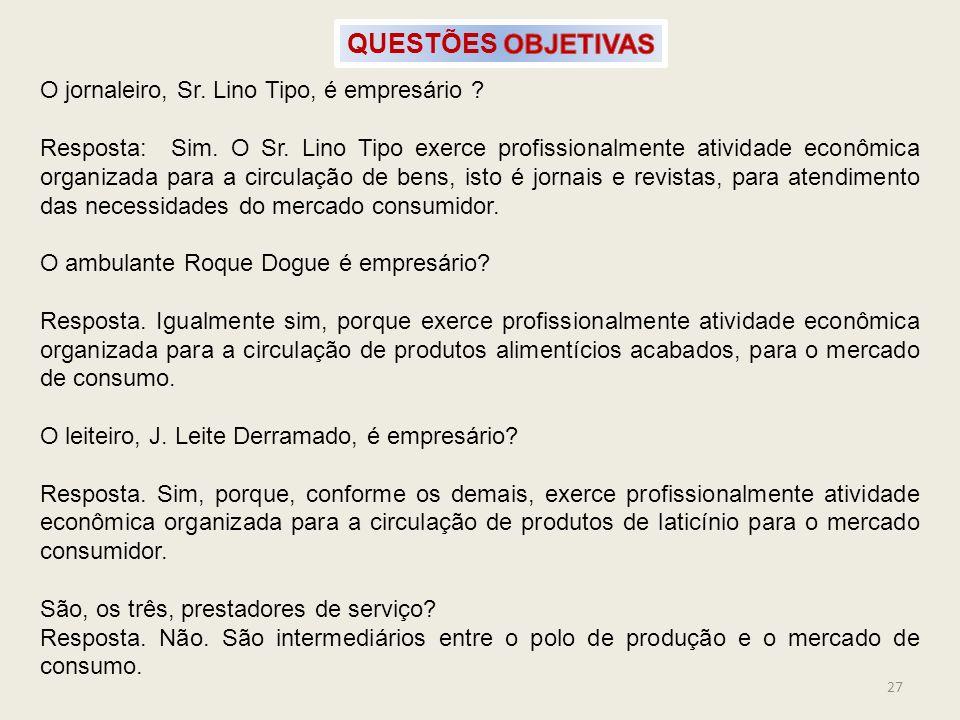 QUESTÕES OBJETIVAS O jornaleiro, Sr. Lino Tipo, é empresário