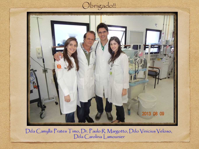Obrigado!. Dda Camylla Prates Timo, Dr. Paulo R.
