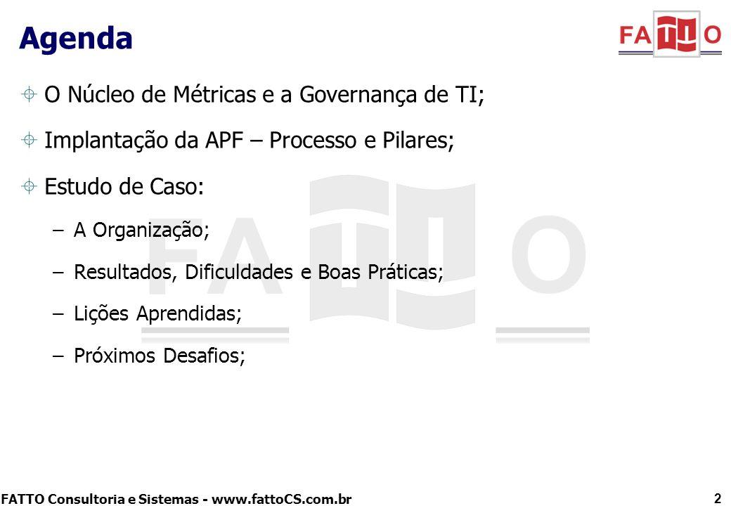 Agenda O Núcleo de Métricas e a Governança de TI;