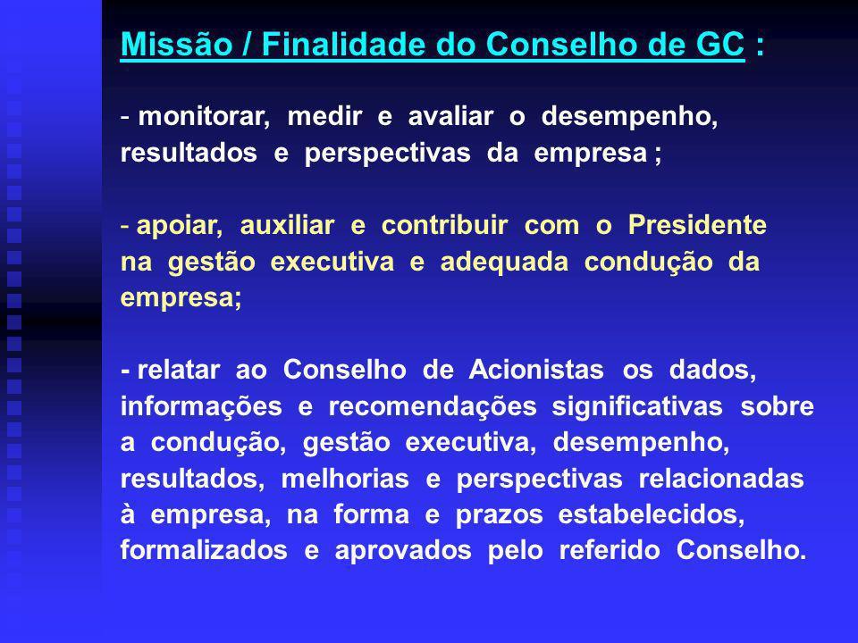 Missão / Finalidade do Conselho de GC :