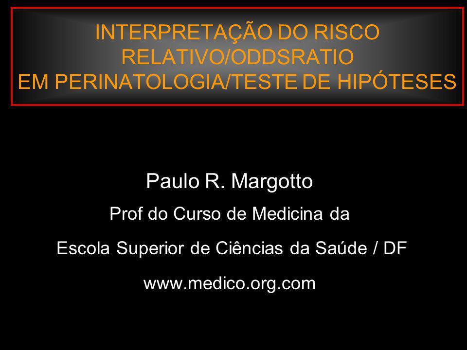 Paulo R. Margotto Prof do Curso de Medicina da