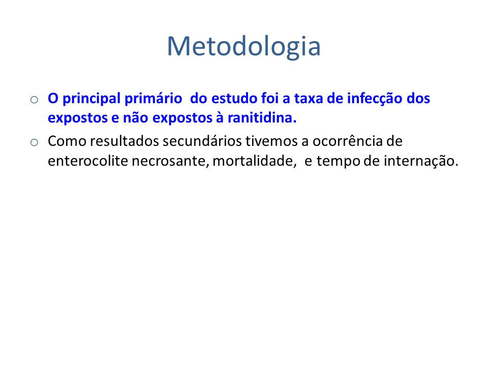 MetodologiaO principal primário do estudo foi a taxa de infecção dos expostos e não expostos à ranitidina.