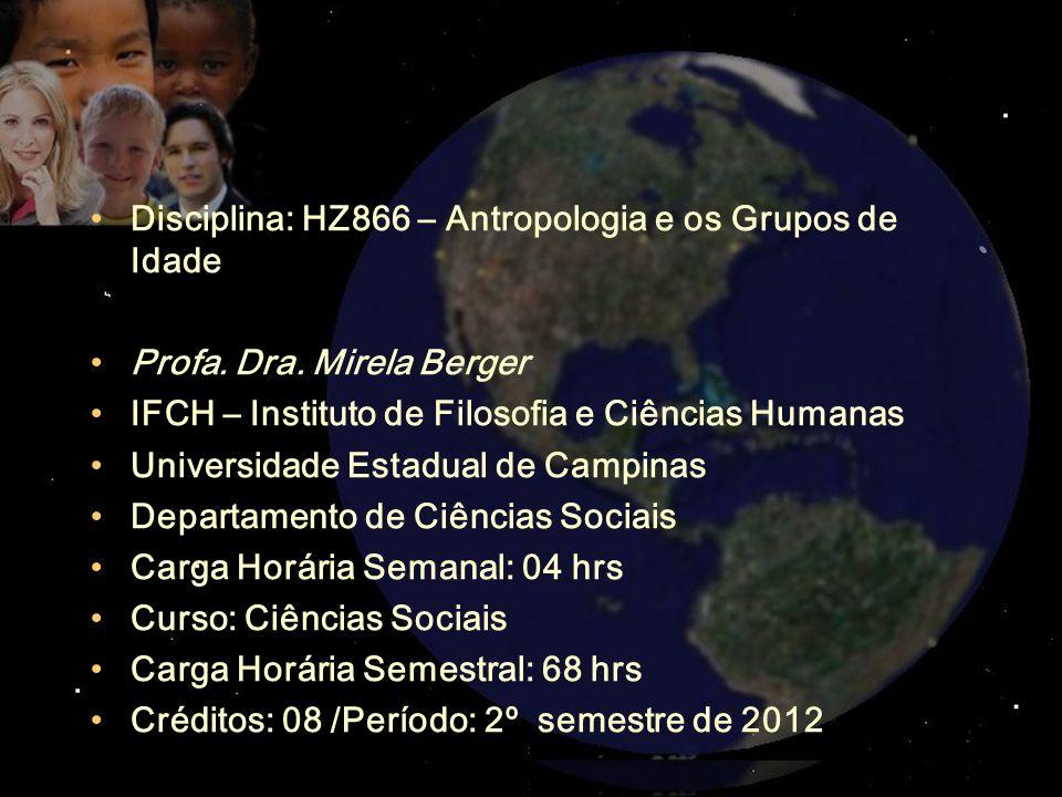 Disciplina: HZ866 – Antropologia e os Grupos de Idade