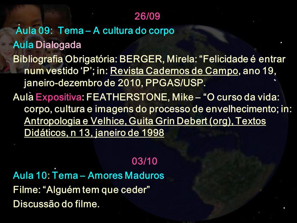 26/09 Aula 09: Tema – A cultura do corpo. Aula Dialogada.