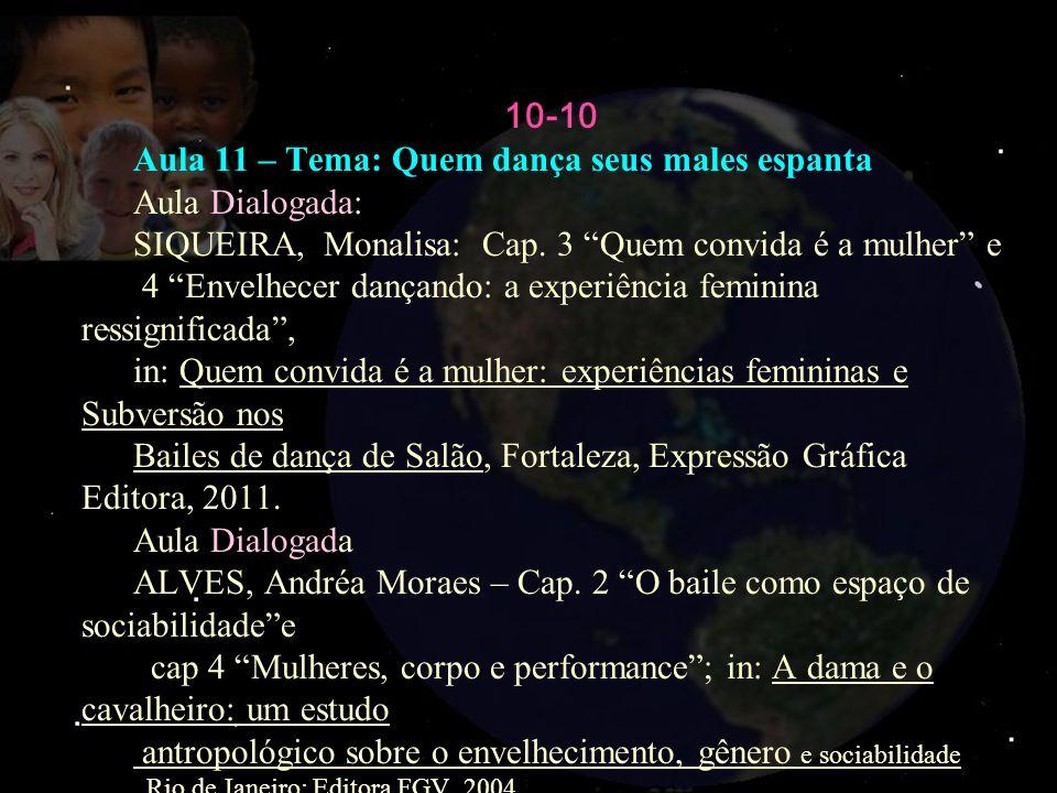 Aula 11 – Tema: Quem dança seus males espanta Aula Dialogada: