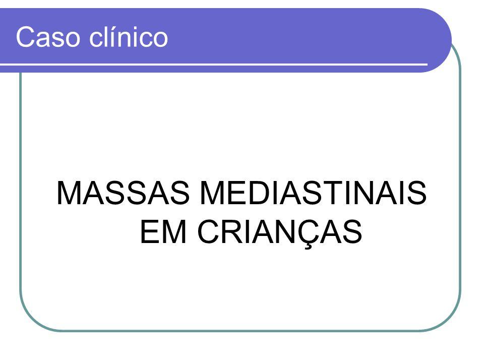 MASSAS MEDIASTINAIS EM CRIANÇAS