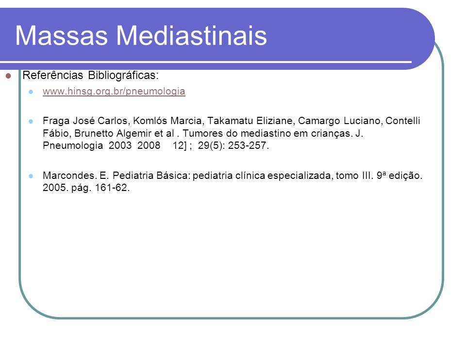 Massas Mediastinais Referências Bibliográficas: