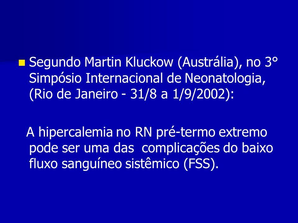 Segundo Martin Kluckow (Austrália), no 3° Simpósio Internacional de Neonatologia, (Rio de Janeiro - 31/8 a 1/9/2002):