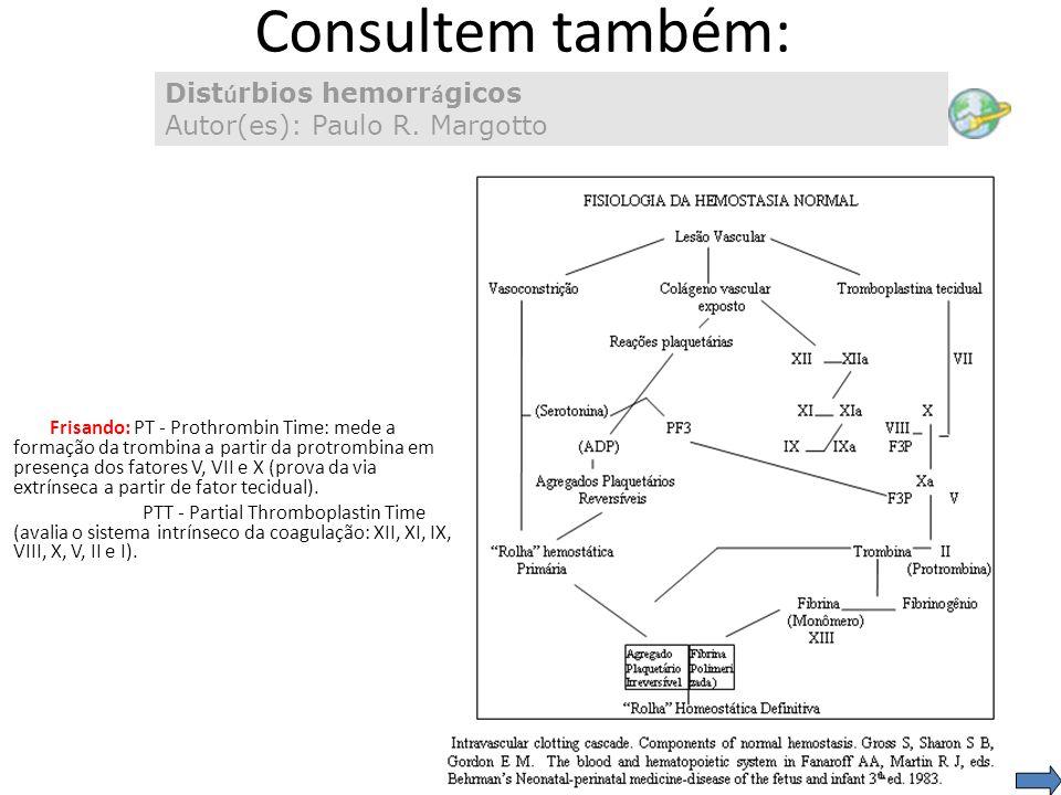 Consultem também: Distúrbios hemorrágicos Autor(es): Paulo R. Margotto