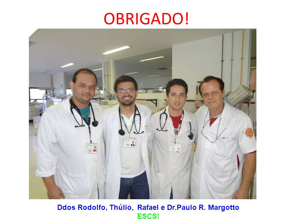 Ddos Rodolfo, Thúlio, Rafael e Dr.Paulo R. Margotto