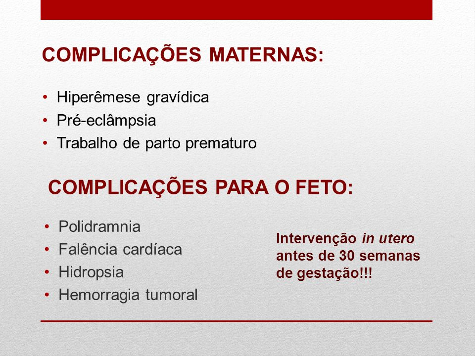 COMPLICAÇÕES PARA O FETO: