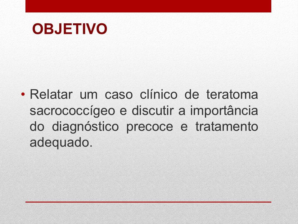 OBJETIVO Relatar um caso clínico de teratoma sacrococcígeo e discutir a importância do diagnóstico precoce e tratamento adequado.