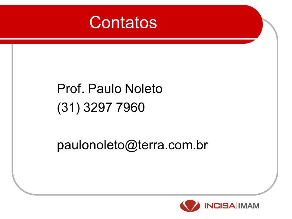 Contatos Prof. Paulo Noleto (31) 3297 7960 paulonoleto@terra.com.br