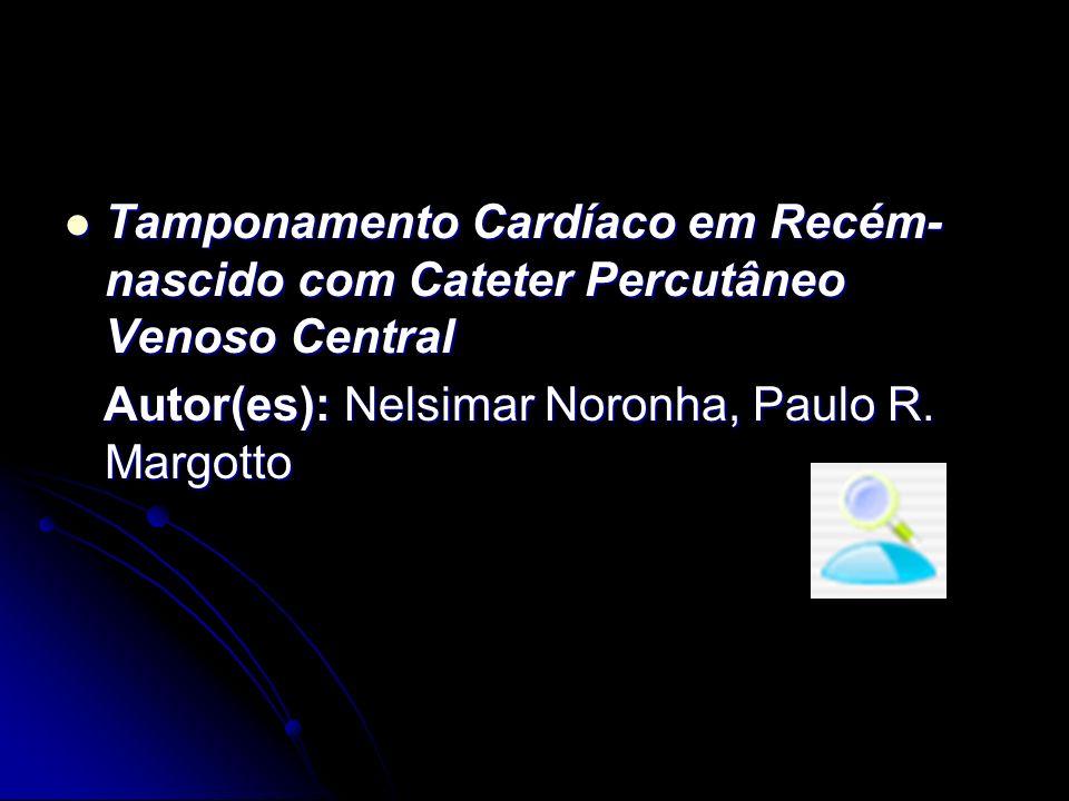 Tamponamento Cardíaco em Recém-nascido com Cateter Percutâneo Venoso Central