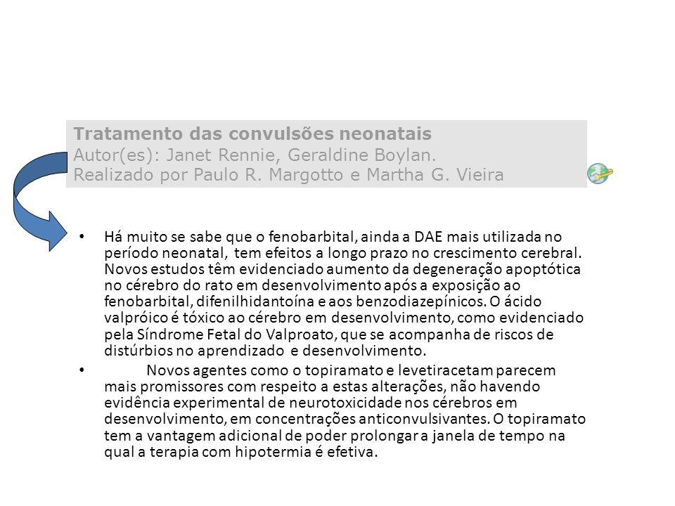 Tratamento das convulsões neonatais Autor(es): Janet Rennie, Geraldine Boylan. Realizado por Paulo R. Margotto e Martha G. Vieira