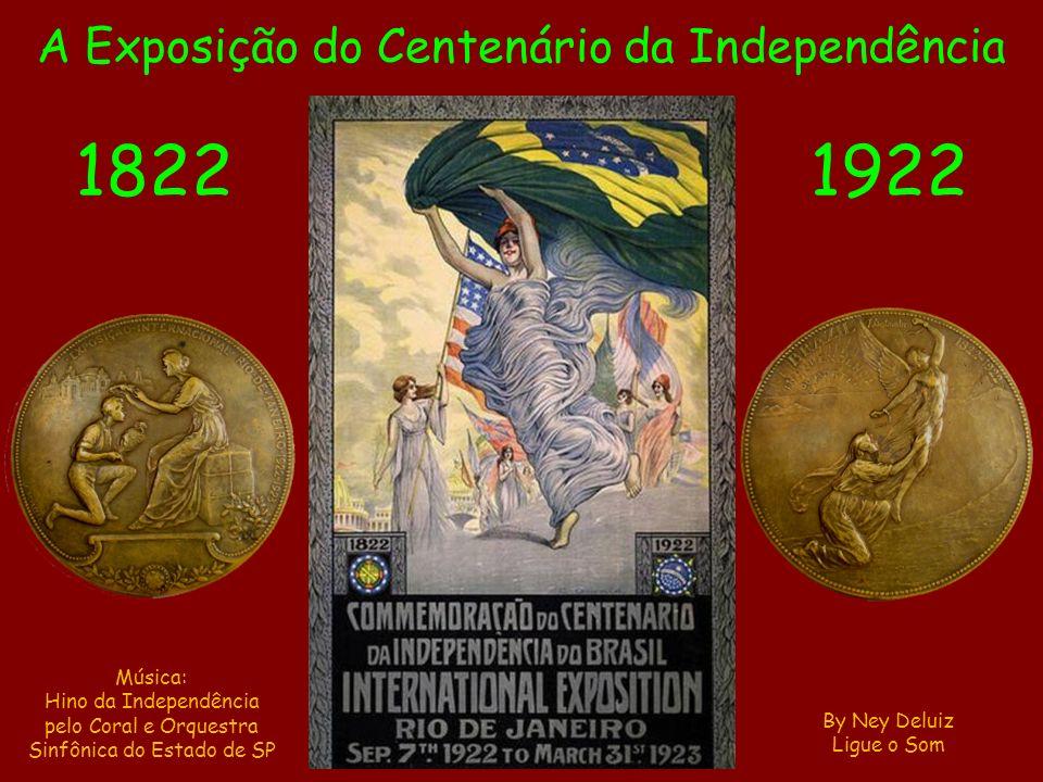 1822 1922 A Exposição do Centenário da Independência Música: