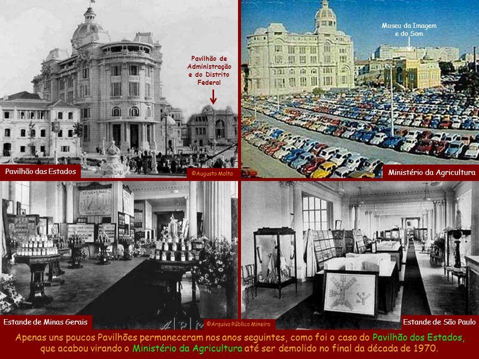 Museu da Imagem e do Som. Pavilhão de. Administração. e do Distrito. Federal. Pavilhão das Estados.