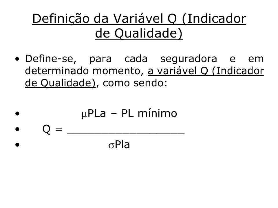Definição da Variável Q (Indicador de Qualidade)