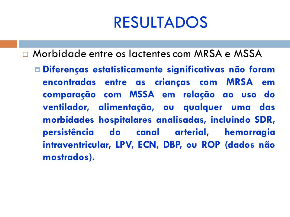 RESULTADOS Morbidade entre os lactentes com MRSA e MSSA