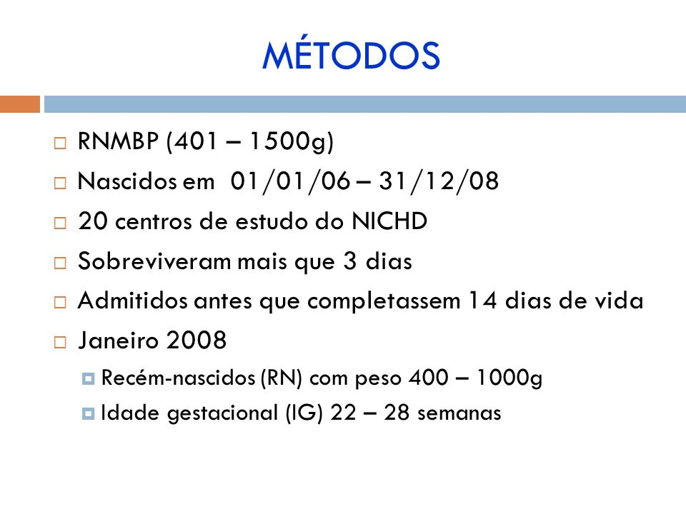MÉTODOS RNMBP (401 – 1500g) Nascidos em 01/01/06 – 31/12/08