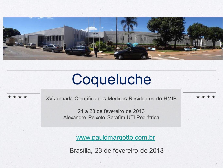 Coqueluche www.paulomargotto.com.br Brasília, 23 de fevereiro de 2013