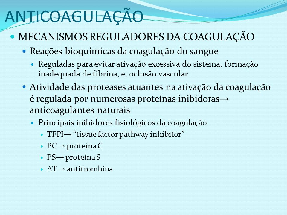 ANTICOAGULAÇÃO MECANISMOS REGULADORES DA COAGULAÇÃO