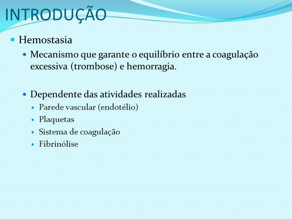 INTRODUÇÃO Hemostasia