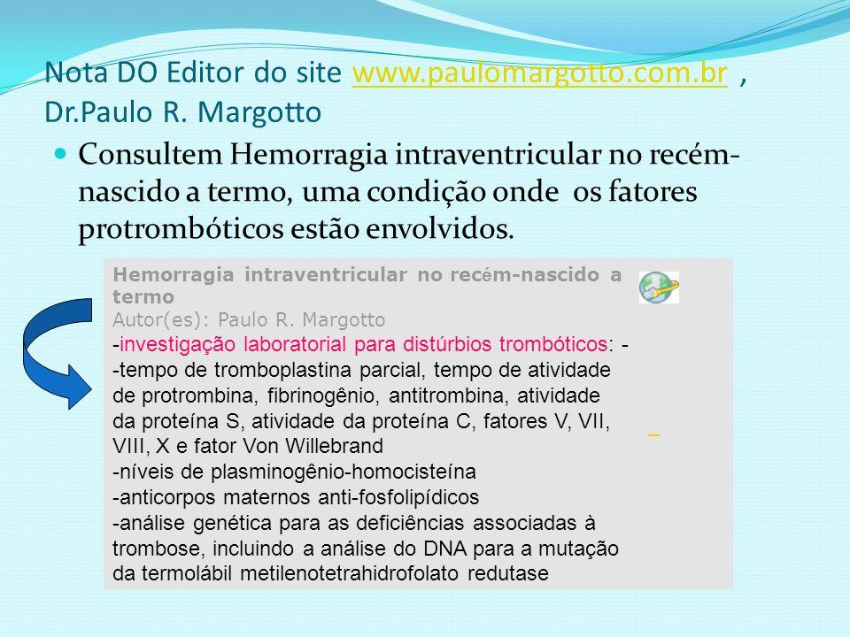 Nota DO Editor do site www.paulomargotto.com.br , Dr.Paulo R. Margotto