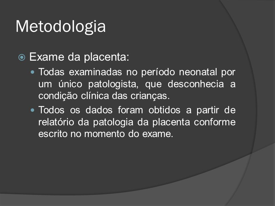 Metodologia Exame da placenta: