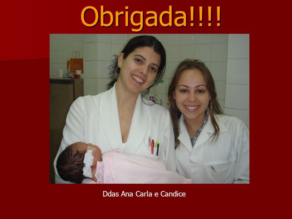 Obrigada!!!! Ddas Ana Carla e Candice