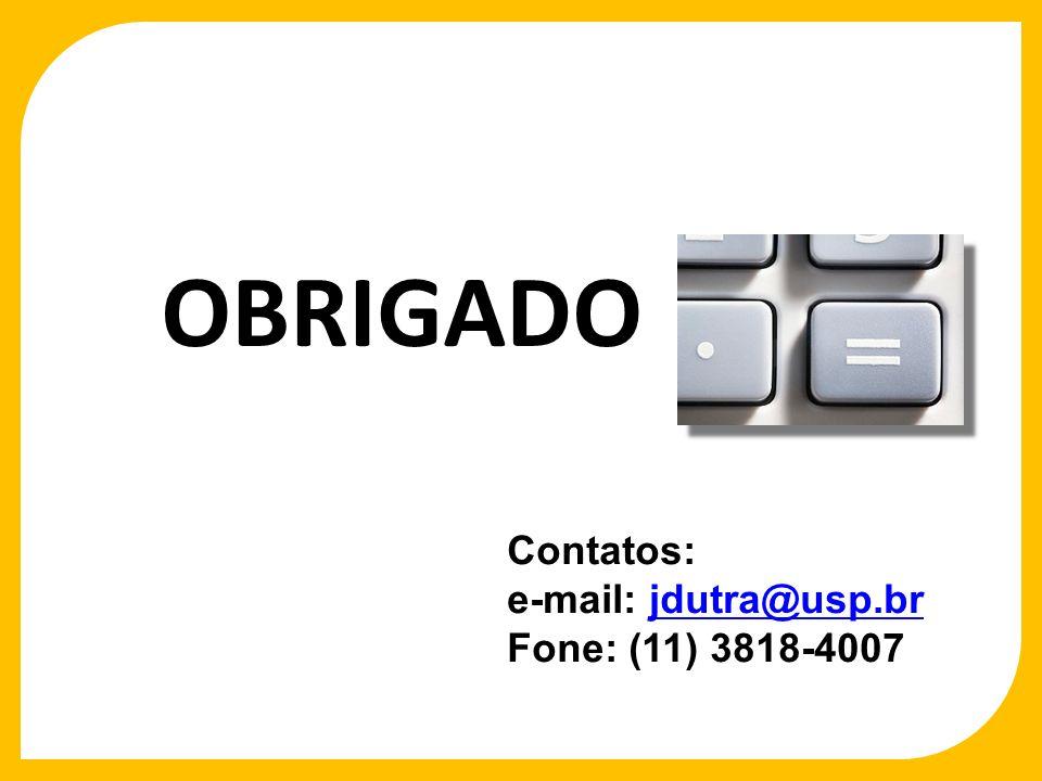 OBRIGADO Contatos: e-mail: jdutra@usp.br Fone: (11) 3818-4007