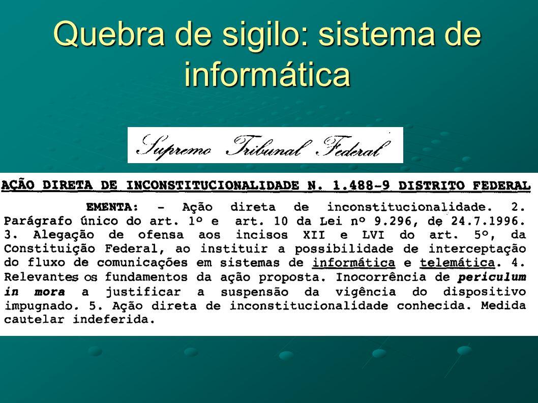 Quebra de sigilo: sistema de informática