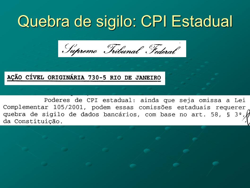 Quebra de sigilo: CPI Estadual