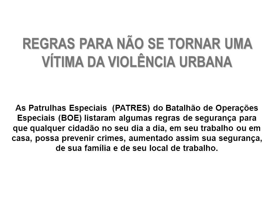 REGRAS PARA NÃO SE TORNAR UMA VÍTIMA DA VIOLÊNCIA URBANA