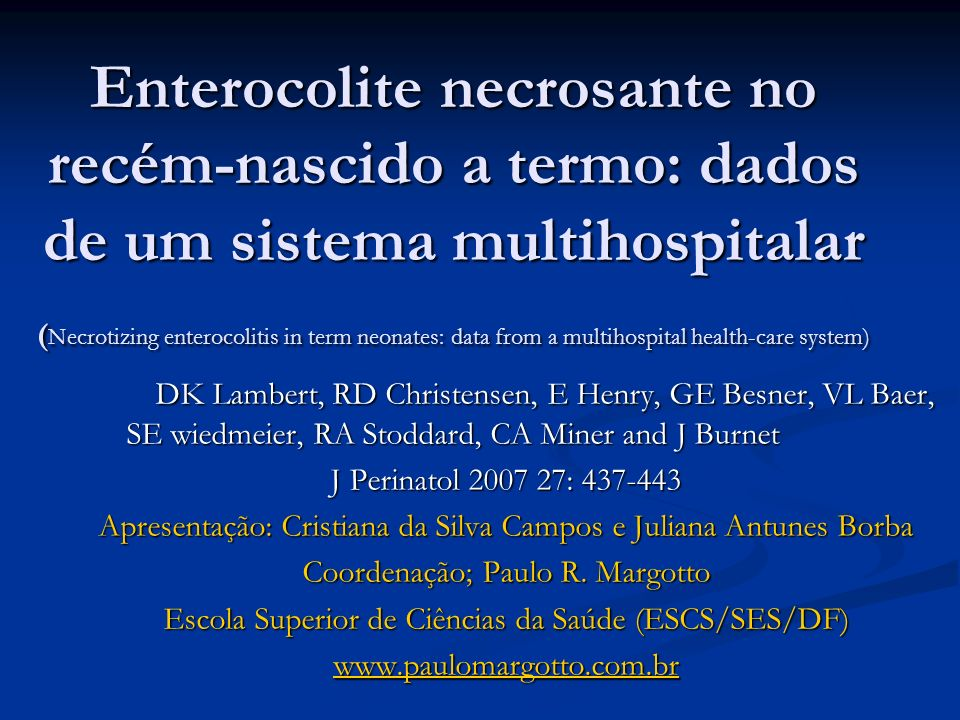 Enterocolite necrosante no recém-nascido a termo: dados de um sistema multihospitalar (Necrotizing enterocolitis in term neonates: data from a multihospital health-care system)