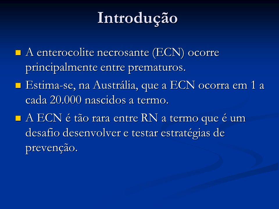 Introdução A enterocolite necrosante (ECN) ocorre principalmente entre prematuros.
