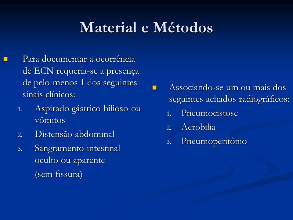 Material e Métodos Para documentar a ocorrência de ECN requeria-se a presença de pelo menos 1 dos seguintes sinais clínicos:
