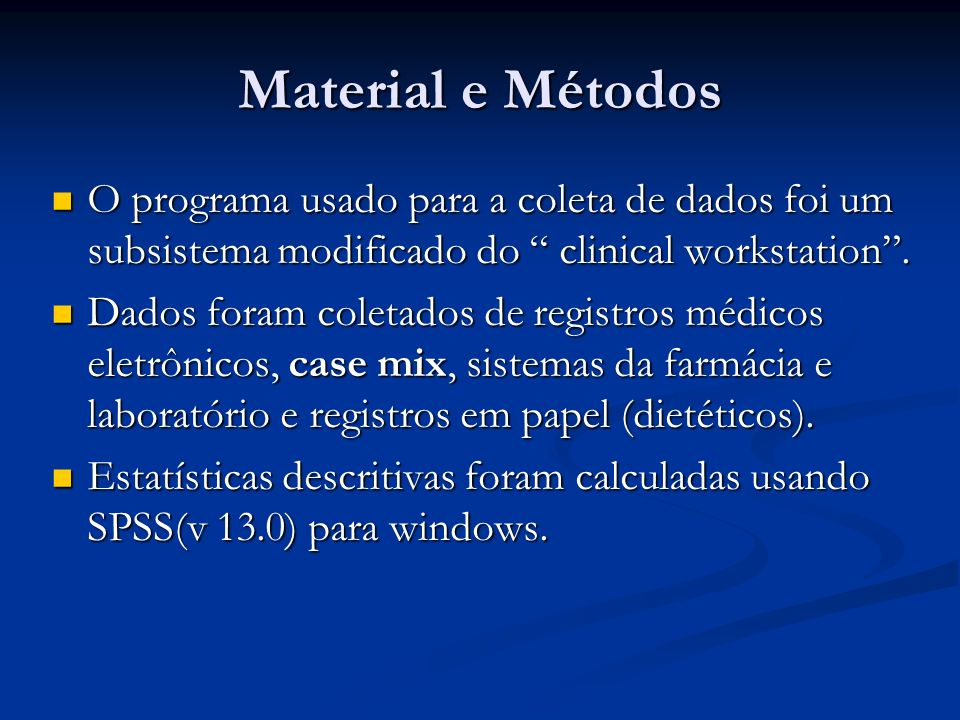 Material e Métodos O programa usado para a coleta de dados foi um subsistema modificado do clinical workstation .