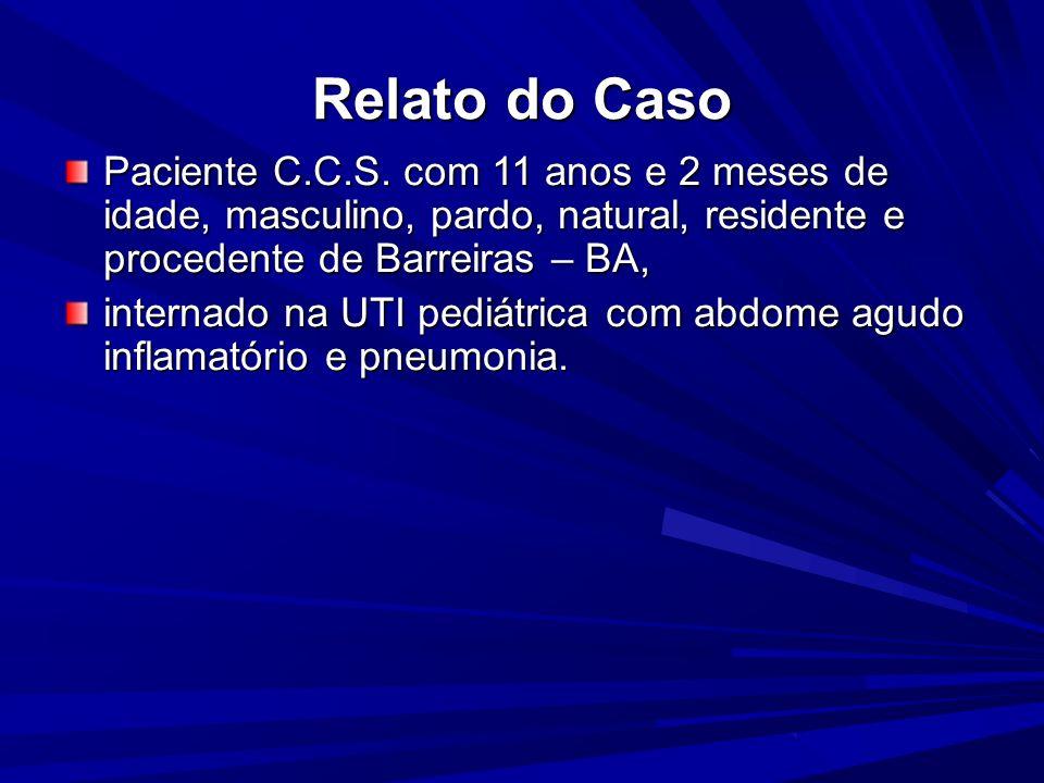 Relato do CasoPaciente C.C.S. com 11 anos e 2 meses de idade, masculino, pardo, natural, residente e procedente de Barreiras – BA,