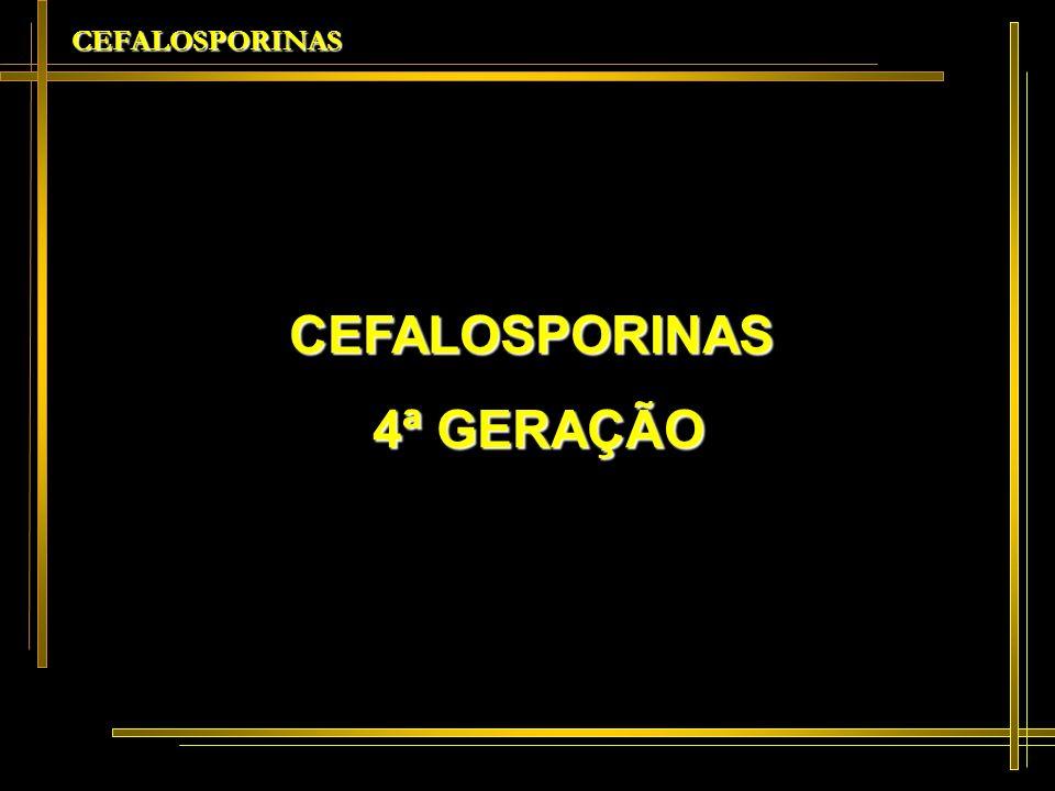 CEFALOSPORINAS 4ª GERAÇÃO