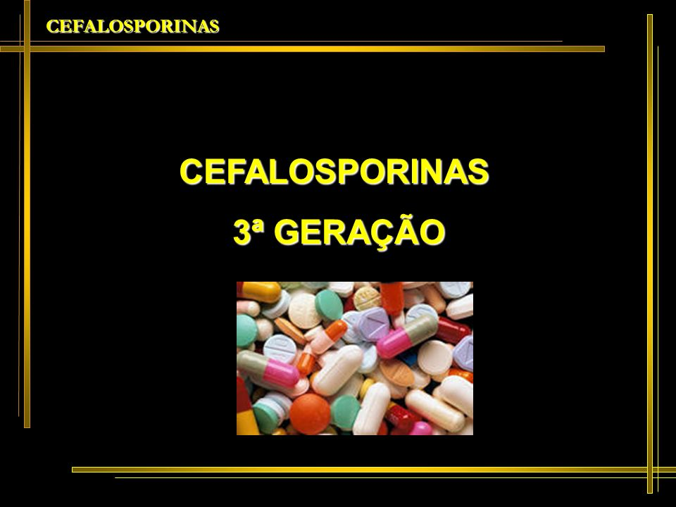CEFALOSPORINAS 3ª GERAÇÃO