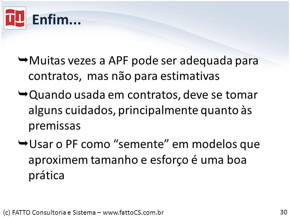 Enfim...Muitas vezes a APF pode ser adequada para contratos, mas não para estimativas.