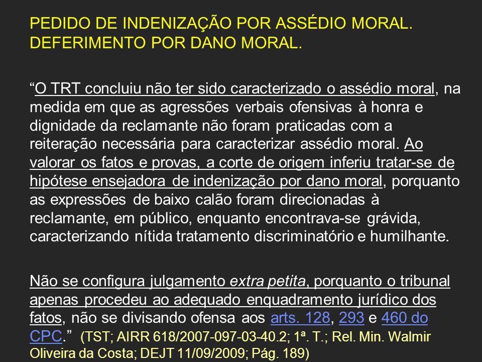 PEDIDO DE INDENIZAÇÃO POR ASSÉDIO MORAL. DEFERIMENTO POR DANO MORAL.