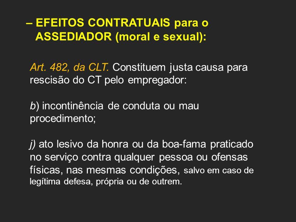 – EFEITOS CONTRATUAIS para o ASSEDIADOR (moral e sexual):