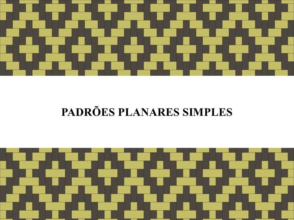 PADRÕES PLANARES SIMPLES