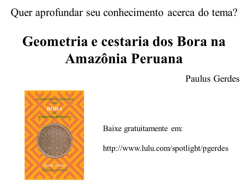 Geometria e cestaria dos Bora na Amazônia Peruana