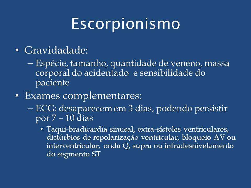Escorpionismo Gravidadade: Exames complementares: