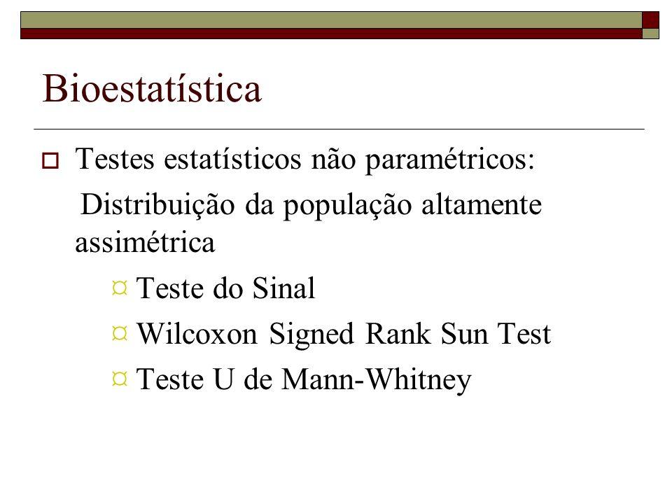 Bioestatística Testes estatísticos não paramétricos: